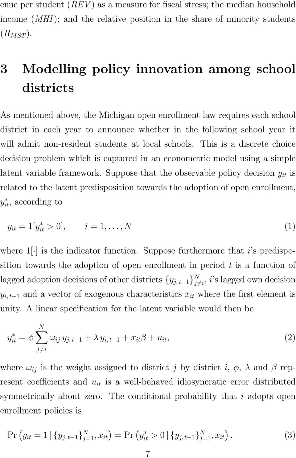 it will admit non-resident students at local schools. This is a discrete choice decision problem which is captured in an econometric model using a simple latent variable framework.