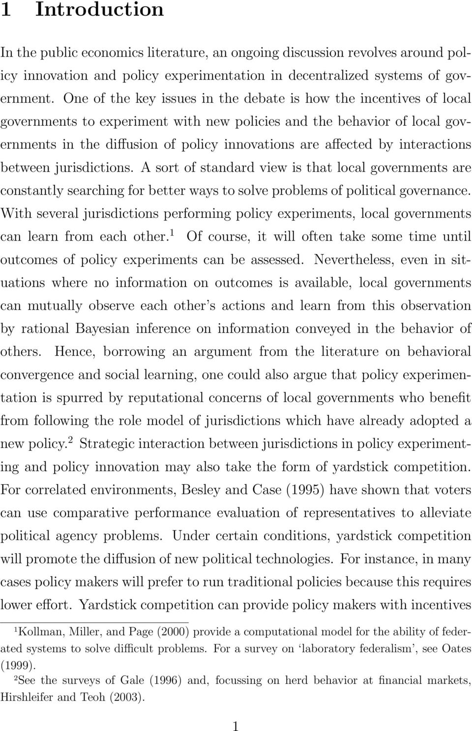 affected by interactions between jurisdictions. A sort of standard view is that local governments are constantly searching for better ways to solve problems of political governance.