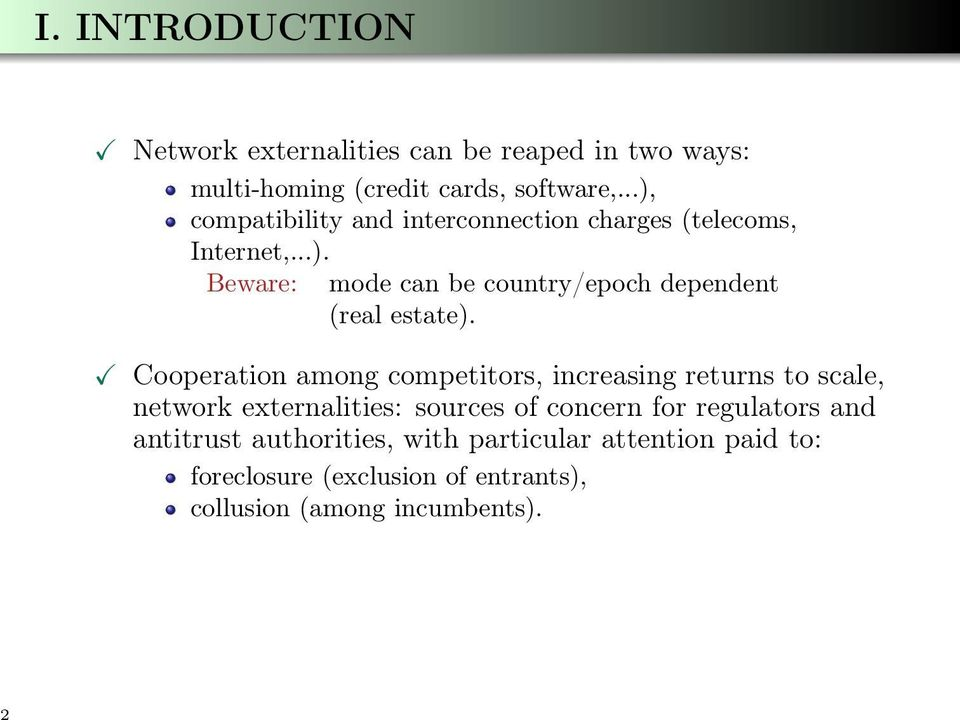 Cooperation among competitors, increasing returns to scale, network externalities: sources of concern for regulators