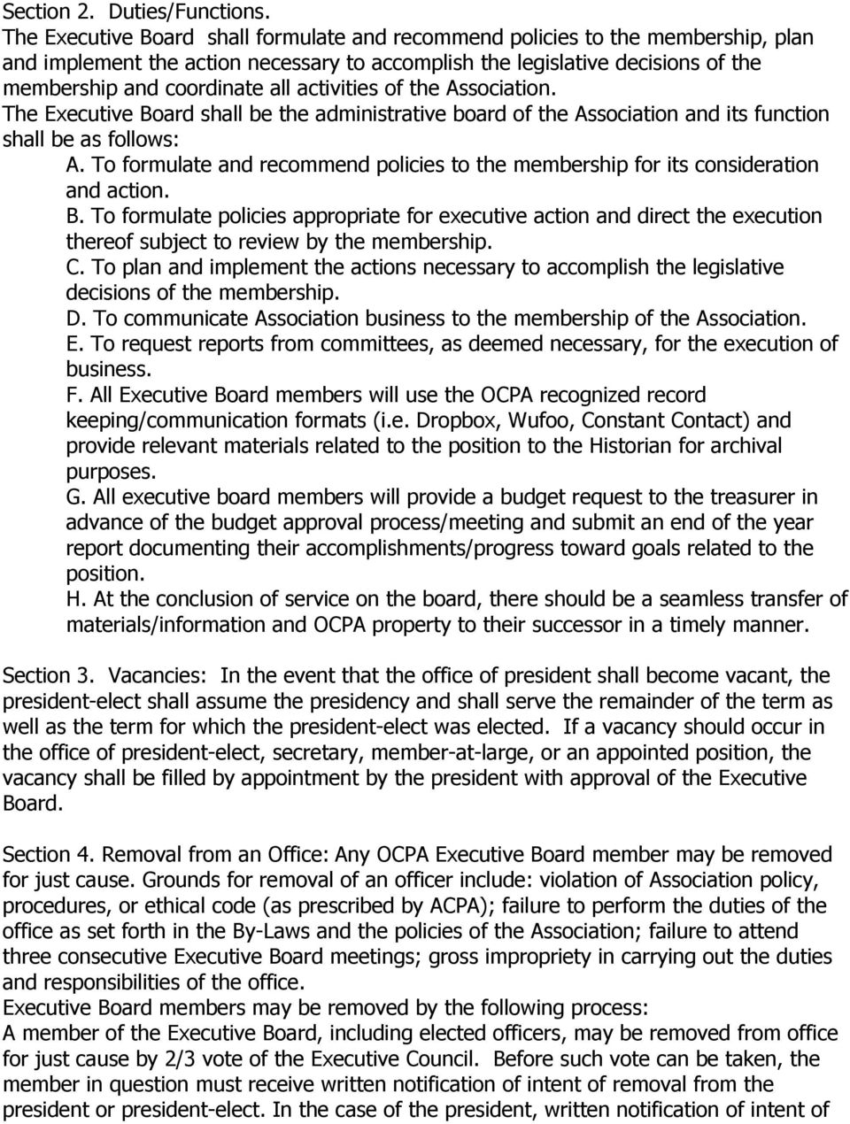 activities of the Association. The Executive Board shall be the administrative board of the Association and its function shall be as follows: A.