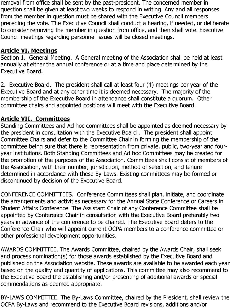 The Executive Council shall conduct a hearing, if needed, or deliberate to consider removing the member in question from office, and then shall vote.