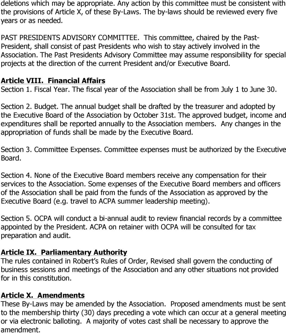 The Past Presidents Advisory Committee may assume responsibility for special projects at the direction of the current President and/or Executive Board. Article VIII. Financial Affairs Section 1.