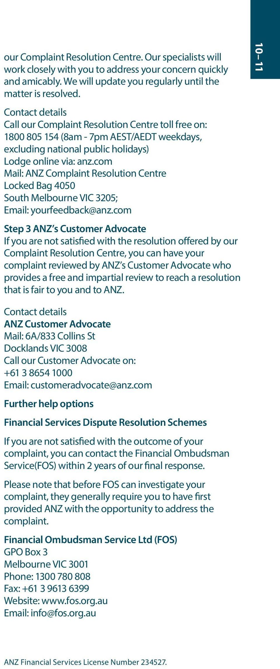 com Mail: ANZ Complaint Resolution Centre Locked Bag 4050 South Melbourne VIC 3205; Email: yourfeedback@anz.