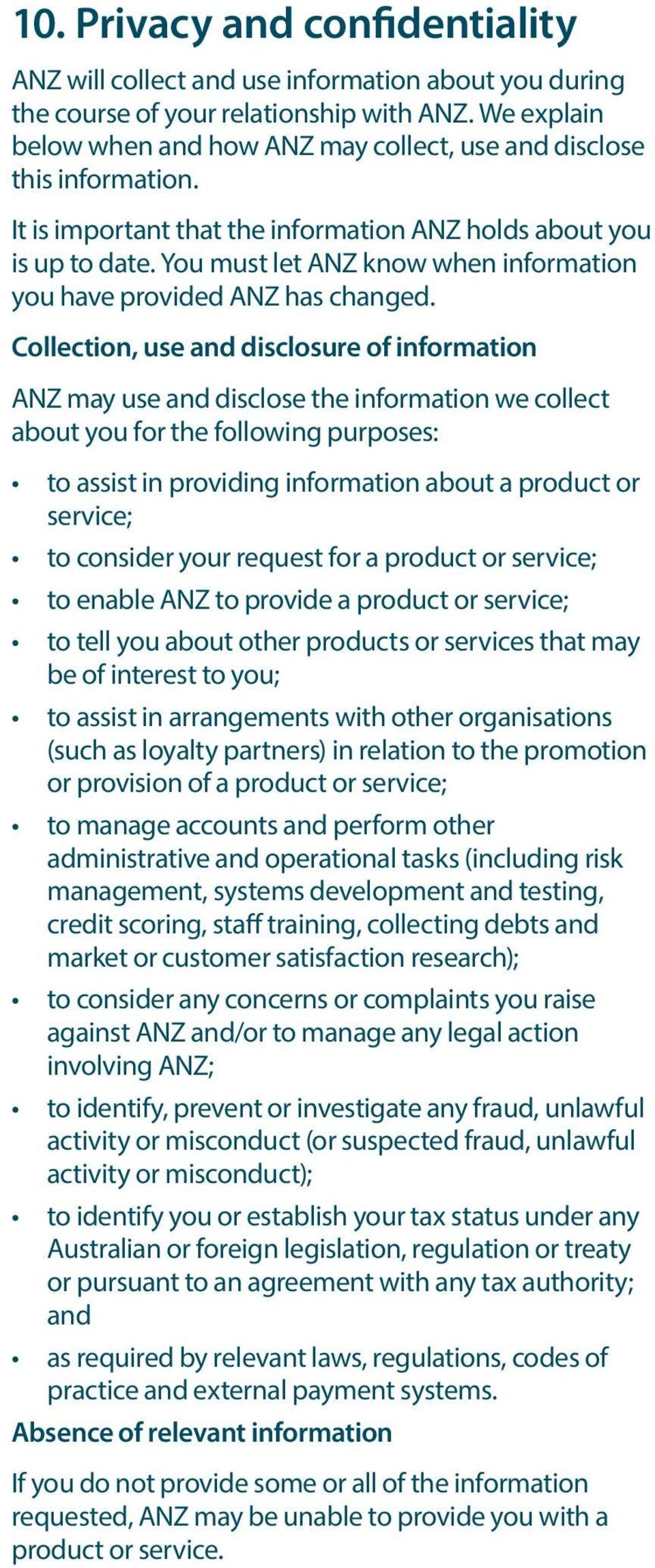 You must let ANZ know when information you have provided ANZ has changed.