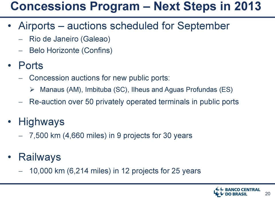 Ilheus and Aguas Profundas (ES) Re-auction over 50 privately operated terminals in public ports Highways