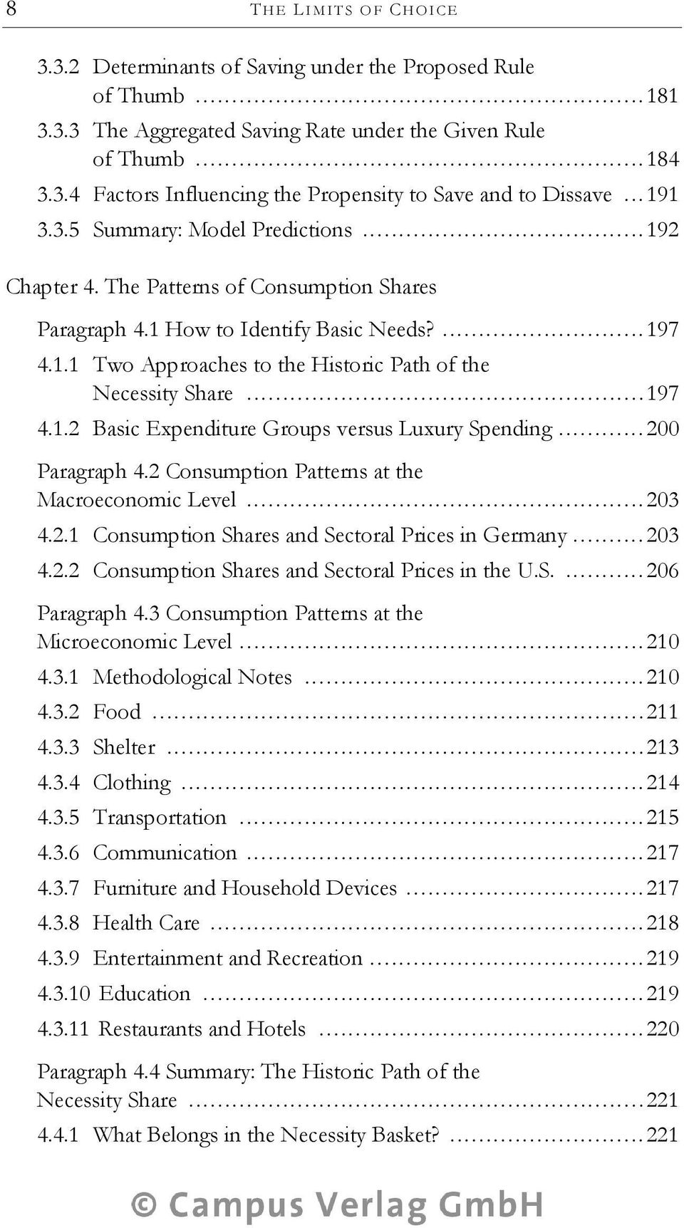 .. 197 4.1.2 Basic Expenditure Groups versus Luxury Spending... 200 Paragraph 4.2 Consumption Patterns at the Macroeconomic Level... 203 4.2.1 Consumption Shares and Sectoral Prices in Germany... 203 4.2.2 Consumption Shares and Sectoral Prices in the U.