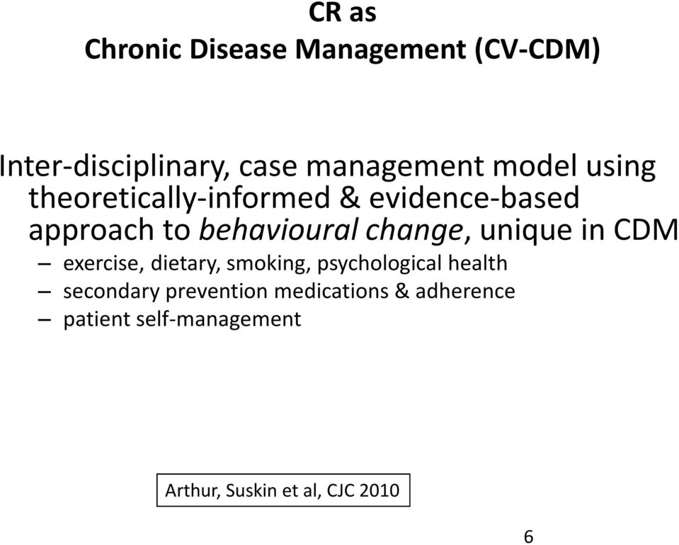 change, unique in CDM exercise, dietary, smoking, psychological health secondary