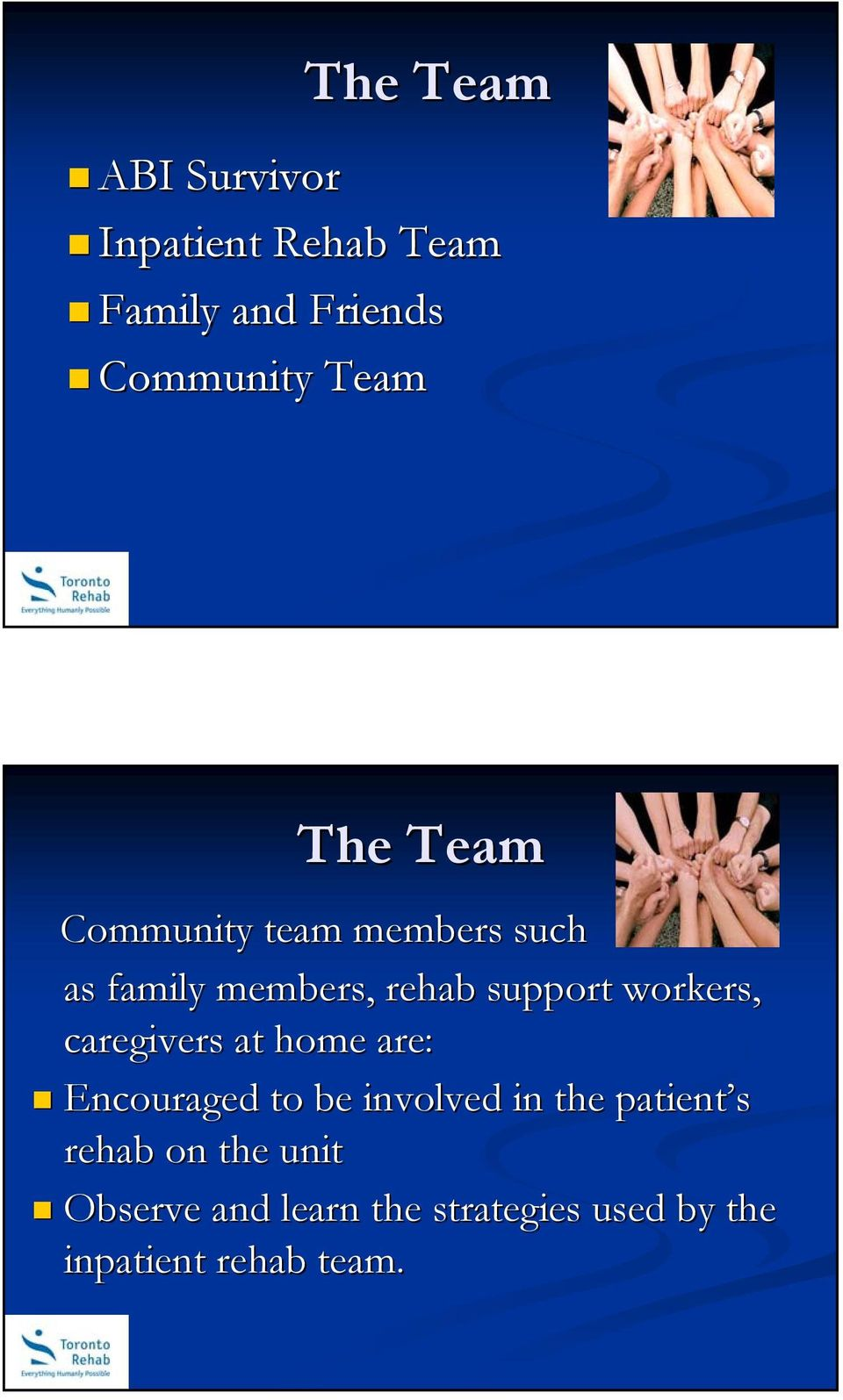 workers, caregivers at home are: Encouraged to be involved in the patient s