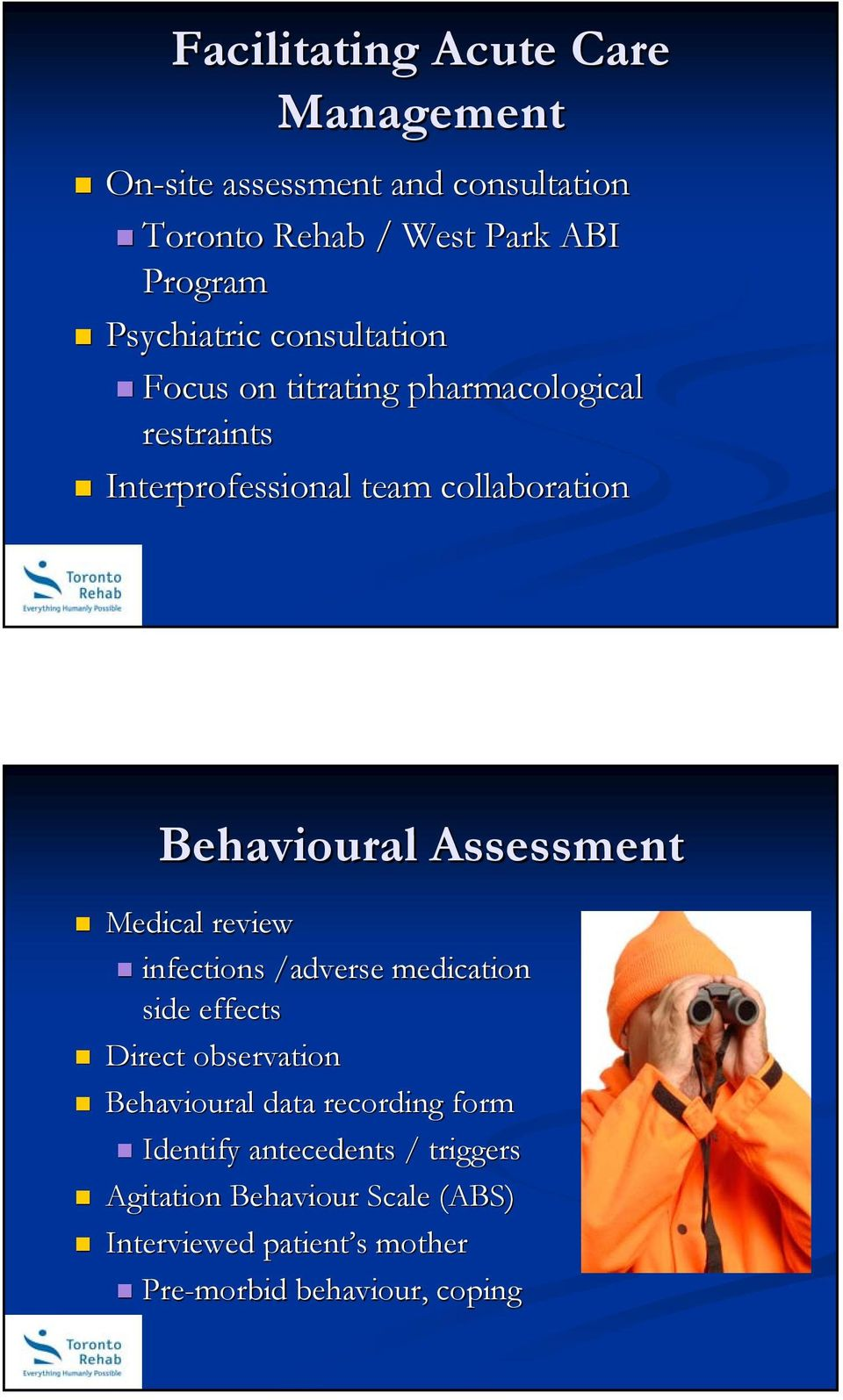 Behavioural Assessment Medical review infections /adverse medication side effects Direct observation Behavioural data
