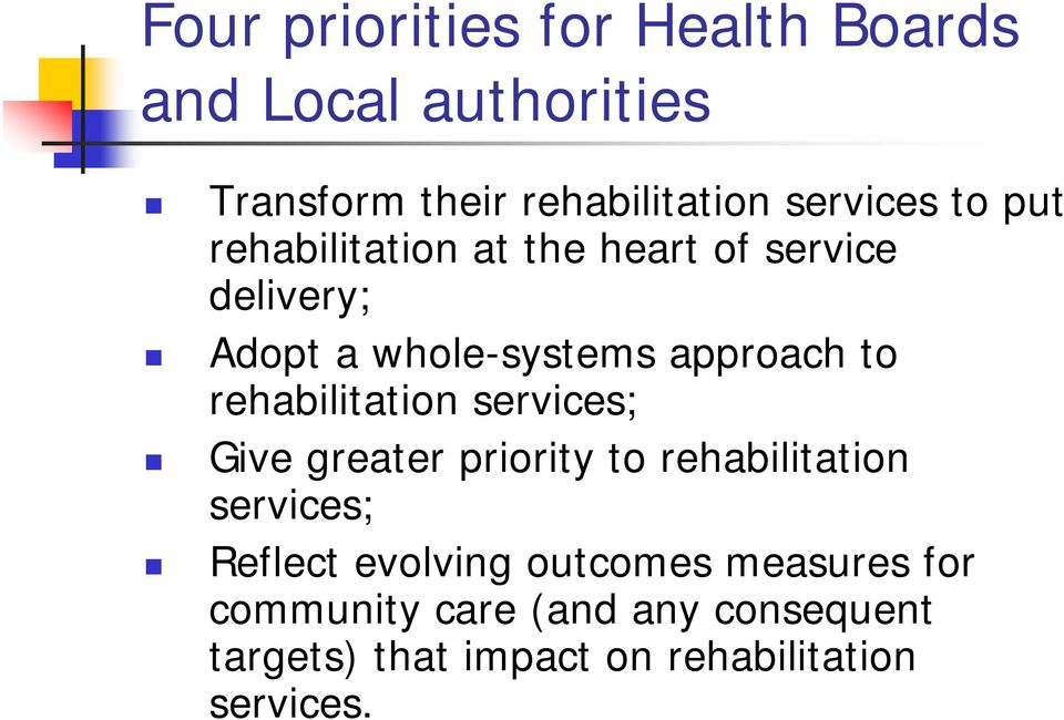 rehabilitation services; Give greater priority to rehabilitation services; Reflect evolving