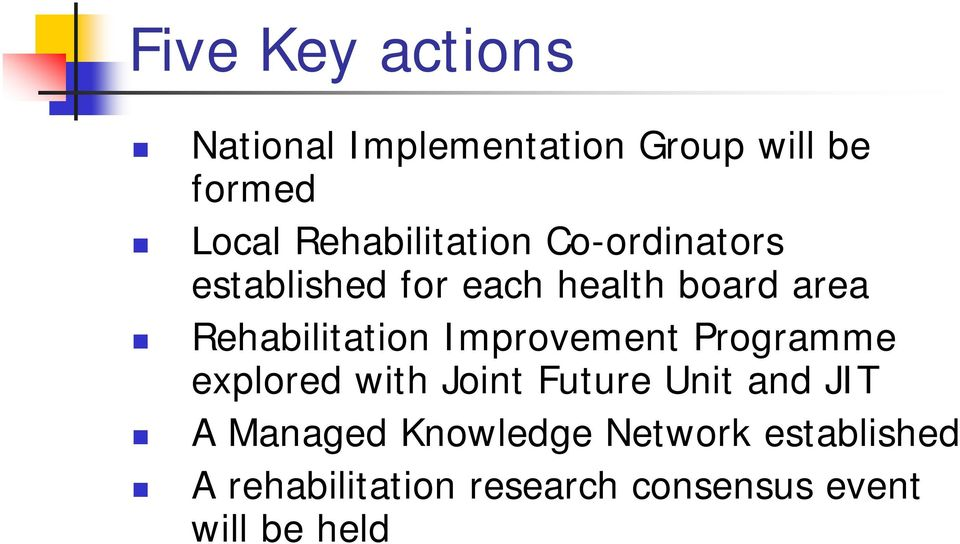 Rehabilitation Improvement Programme explored with Joint Future Unit and JIT