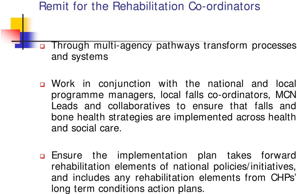 and bone health strategies are implemented across health and social care.