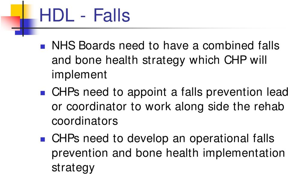 lead or coordinator to work along side the rehab coordinators CHPs need to