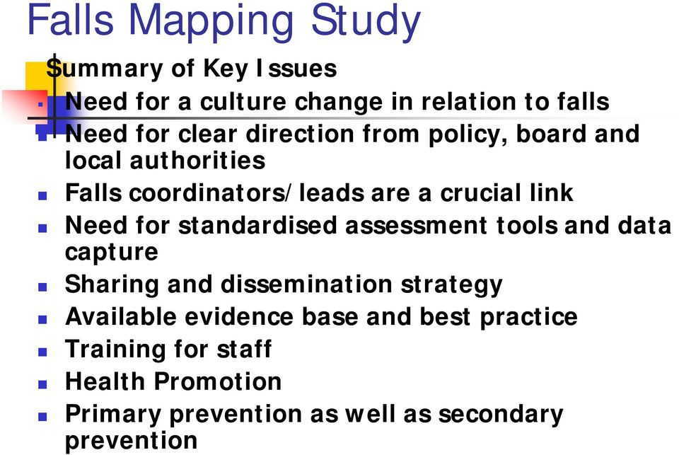 standardised assessment tools and data capture Sharing and dissemination strategy Available evidence