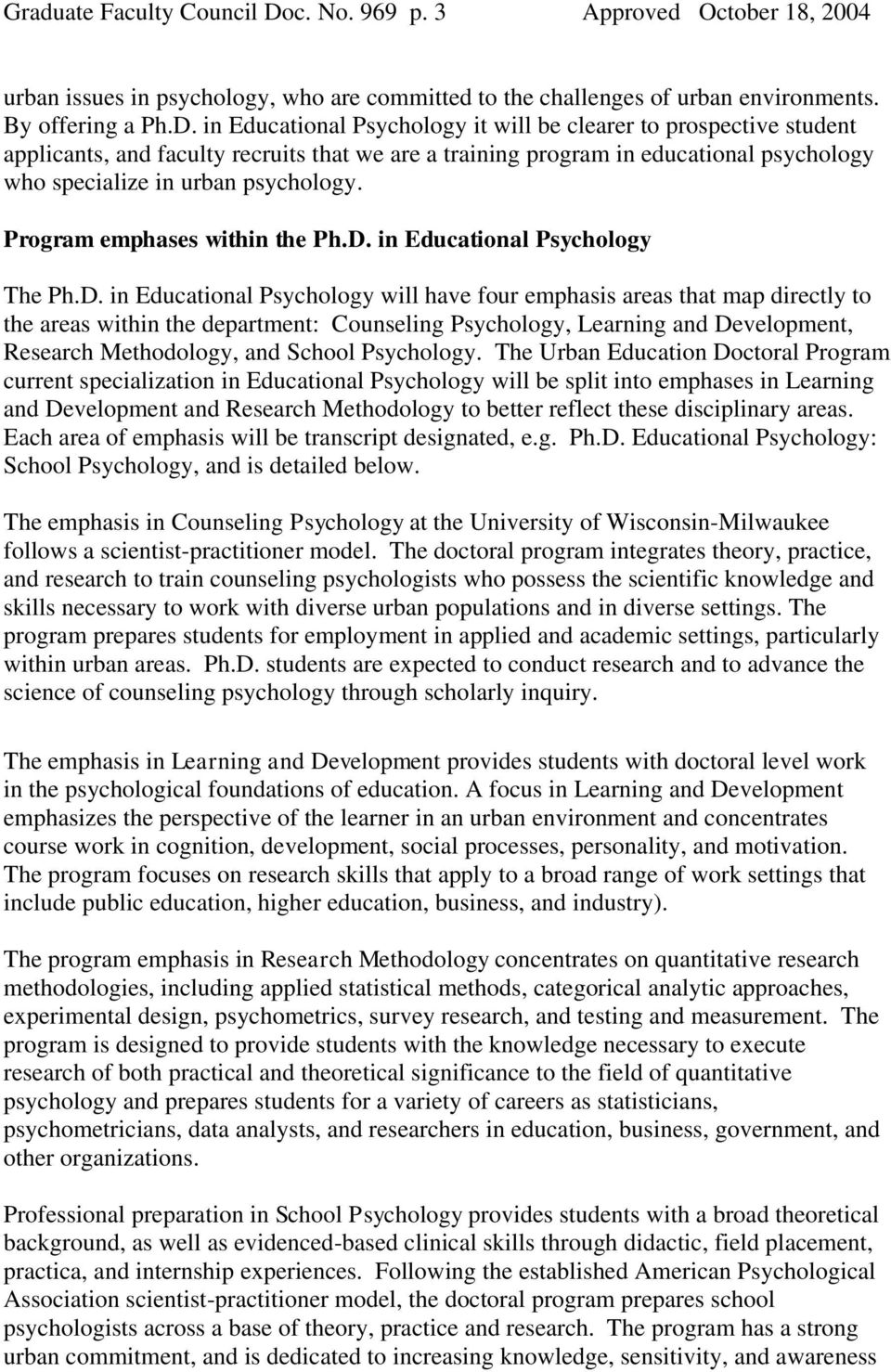 in Educational Psychology it will be clearer to prospective student applicants, and faculty recruits that we are a training program in educational psychology who specialize in urban psychology.