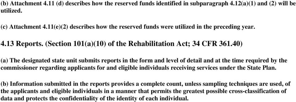 40) (a) The designated state unit submits reports in the form and level of detail and at the time required by the commissioner regarding applicants for and eligible individuals receiving services