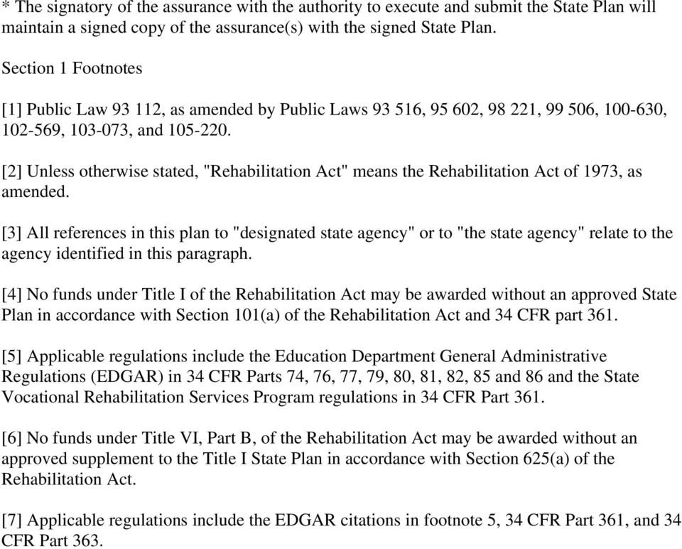 "[2] Unless otherwise stated, ""Rehabilitation Act"" means the Rehabilitation Act of 1973, as amended."