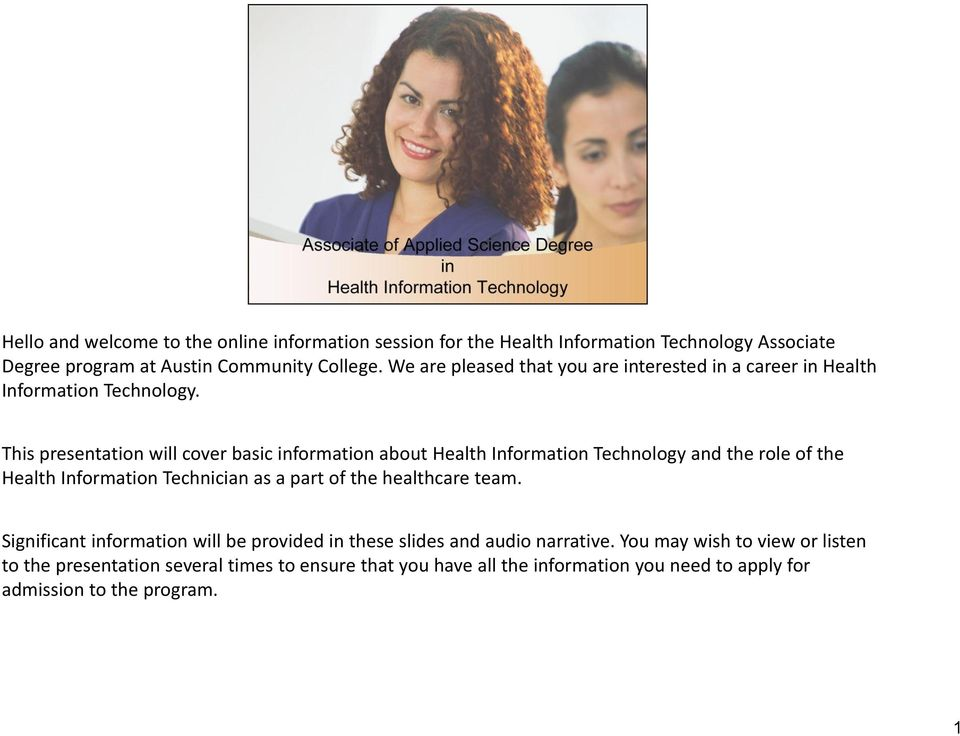 This presentation will cover basic information about Health Information Technology and the role of the Health Information Technician as a part of the