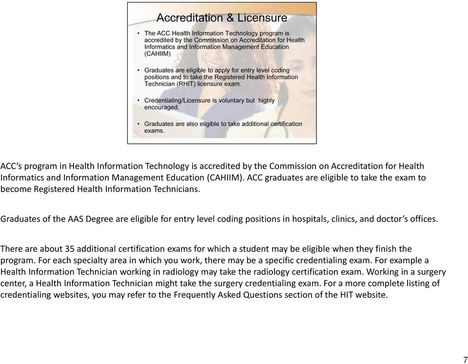 Graduates of the AAS Degree are eligible for entry level coding positions in hospitals, clinics, and doctor s offices.