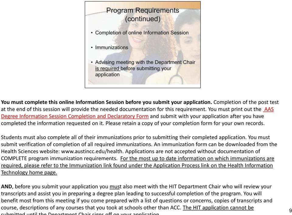 Please retain a copy of your completion form for your own records. Students must also complete all of their immunizations prior to submitting their completed application.