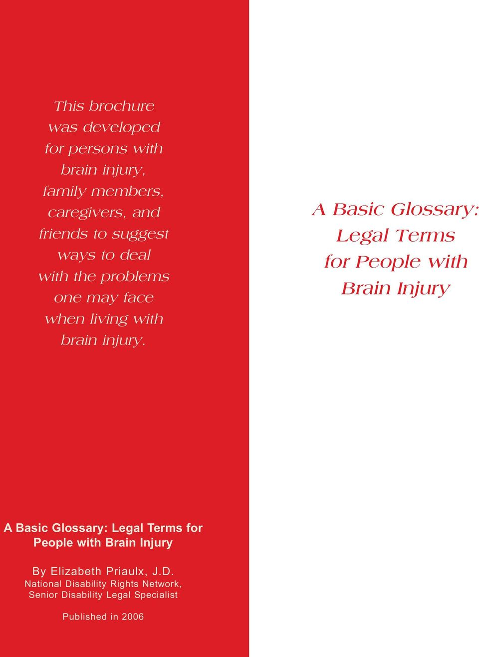 A Basic Glossary: Legal Terms for People with Brain Injury A Basic Glossary: Legal Terms for People with