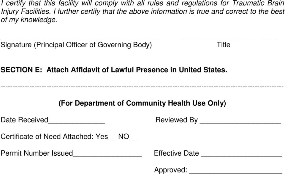 Signature (Principal Officer of Governing Body) Title SECTION E: Attach Affidavit of Lawful Presence in United States.