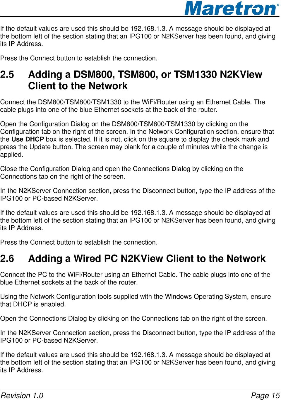 5 Adding a DSM800, TSM800, or TSM1330 N2KView Client to the Network Connect the DSM800/TSM800/TSM1330 to the WiFi/Router using an Ethernet Cable.
