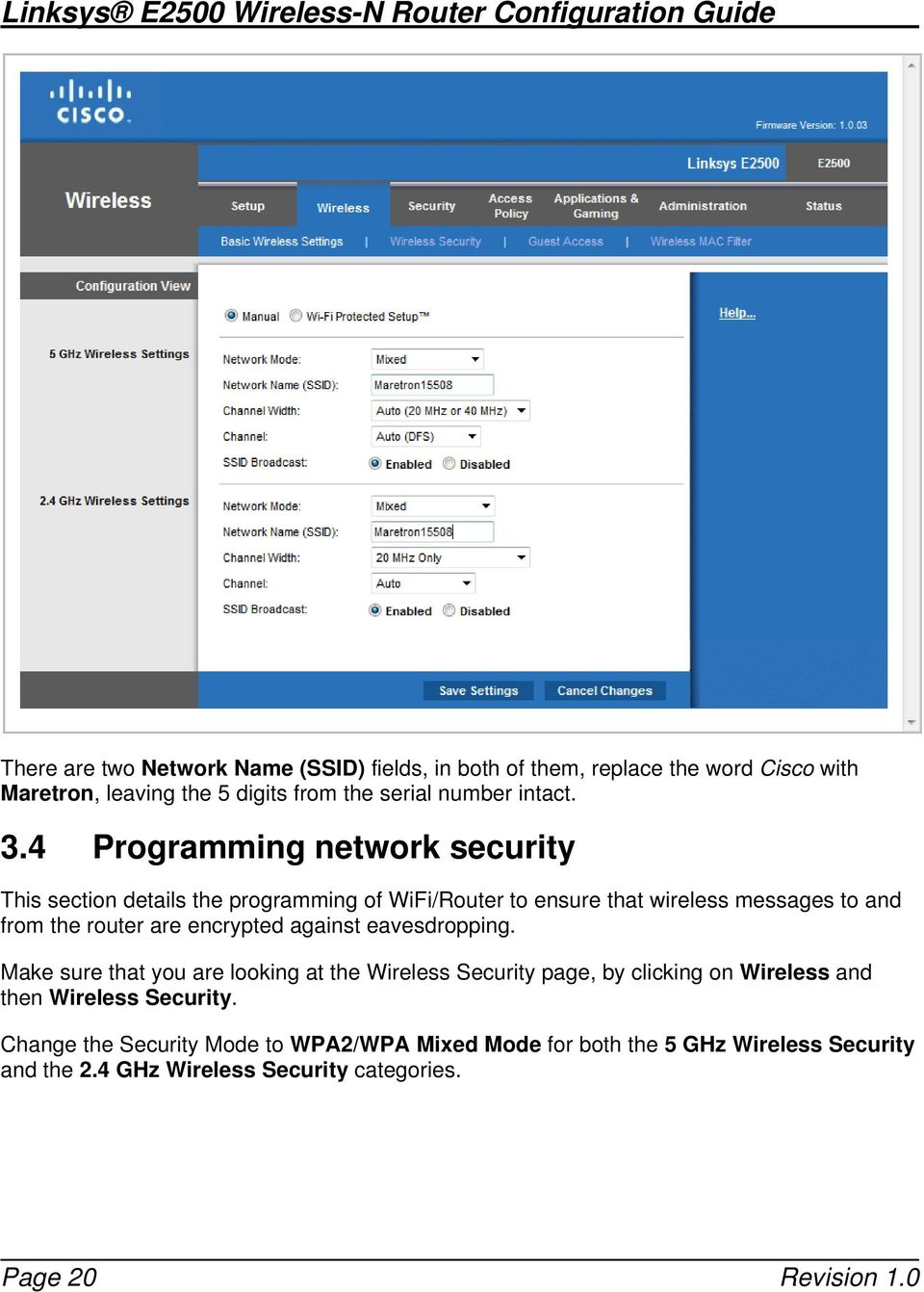 4 Programming network security This section details the programming of WiFi/Router to ensure that wireless messages to and from the router are encrypted against