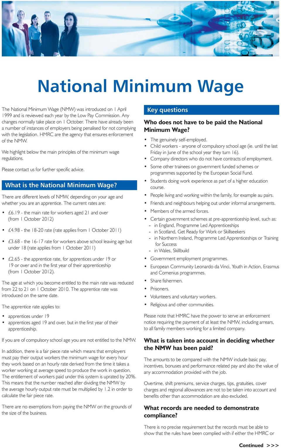 We highlight below the main principles of the minimum wage regulations. Please contact us for further specific advice. What is the National Minimum Wage?