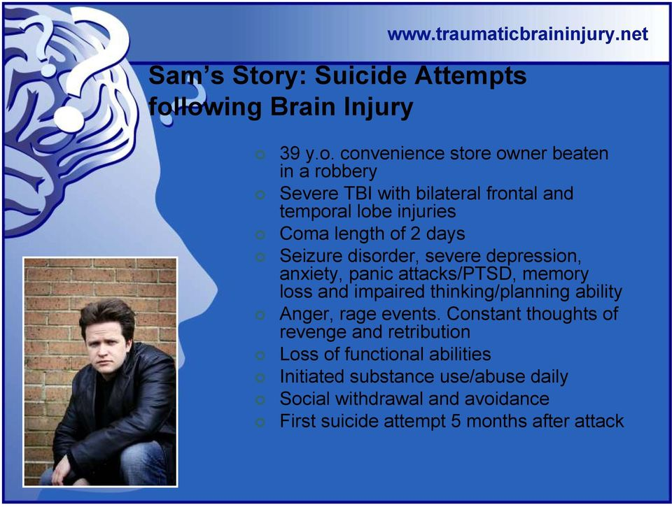 lowing Brain Injury 39 y.o. convenience store owner beaten in a robbery Severe TBI with bilateral frontal and temporal lobe