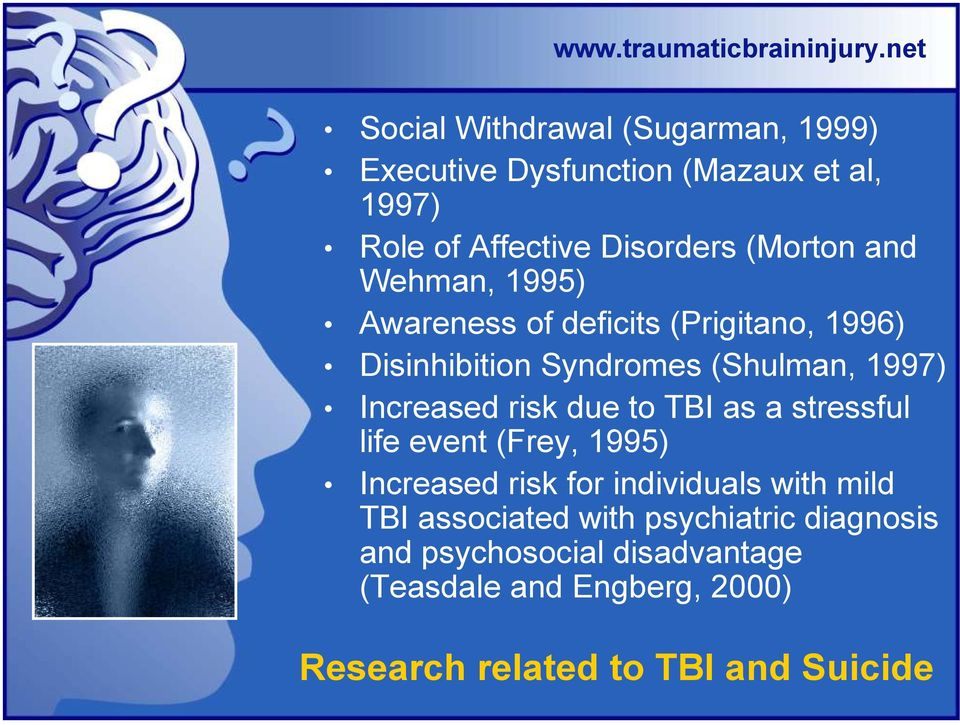 due to TBI as a stressful life event (Frey, 1995) Increased risk for individuals with mild TBI associated with