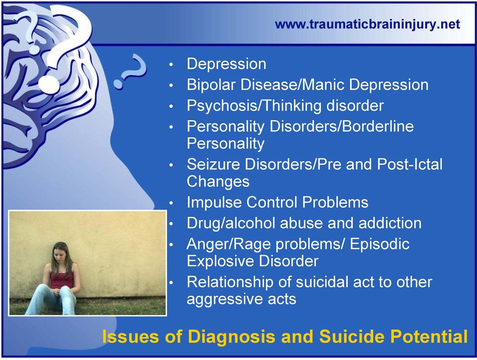 Control Problems Drug/alcohol abuse and addiction Anger/Rage problems/ Episodic Explosive