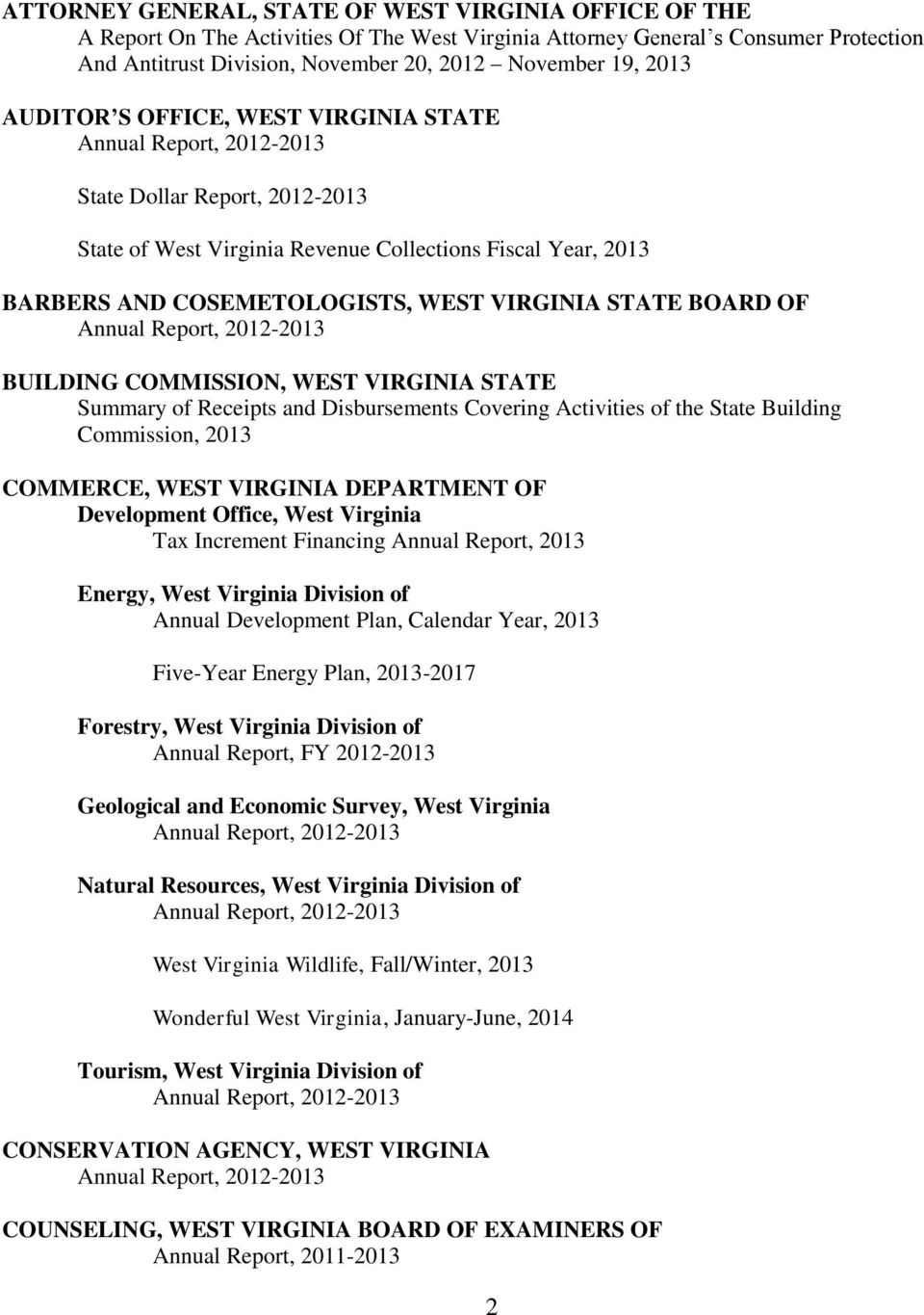 BUILDING COMMISSION, WEST VIRGINIA STATE Summary of Receipts and Disbursements Covering Activities of the State Building Commission, 2013 COMMERCE, WEST VIRGINIA DEPARTMENT OF Development Office,
