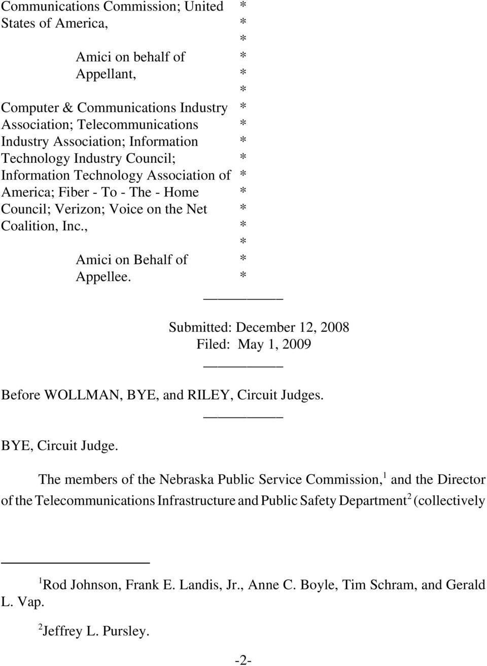 Submitted: December 12, 2008 Filed: May 1, 2009 Before WOLLMAN, BYE, and RILEY, Circuit Judges. BYE, Circuit Judge.