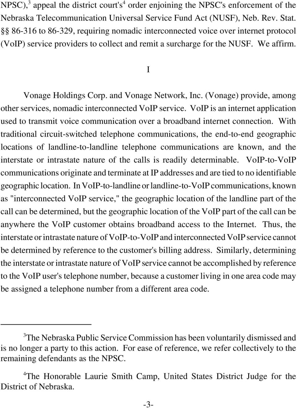 and Vonage Network, Inc. (Vonage) provide, among other services, nomadic interconnected VoIP service.