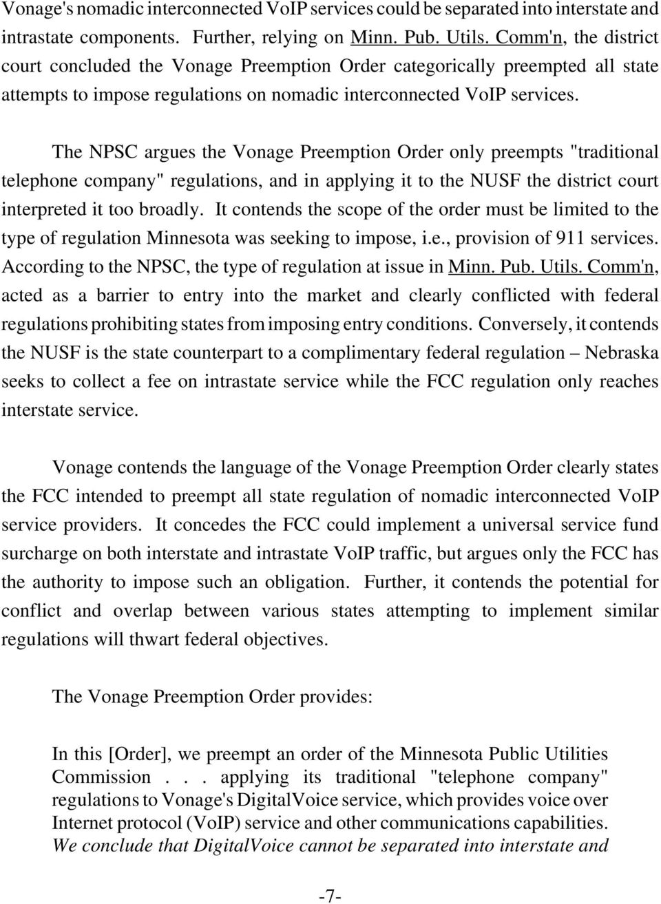 "The NPSC argues the Vonage Preemption Order only preempts ""traditional telephone company"" regulations, and in applying it to the NUSF the district court interpreted it too broadly."