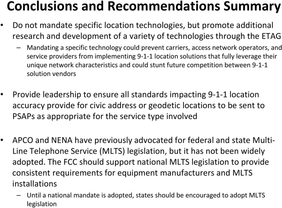 could stunt future competition between 9 1 1 solution vendors Provide leadership to ensure all standards impacting 9 1 1 location accuracy provide for civic address or geodetic locations to be sent