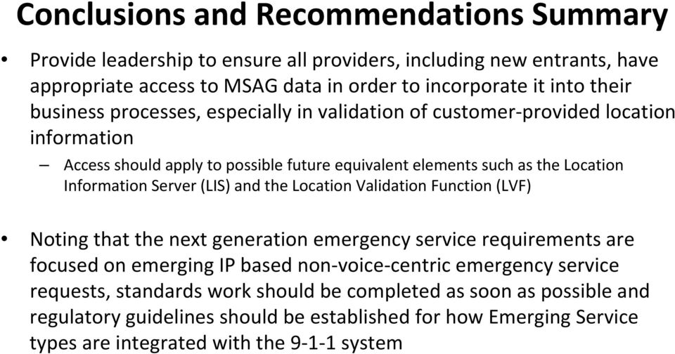 Server (LIS) and the Location Validation Function (LVF) Noting that the next generation emergency service requirements are focused on emerging IP based non voice centric emergency