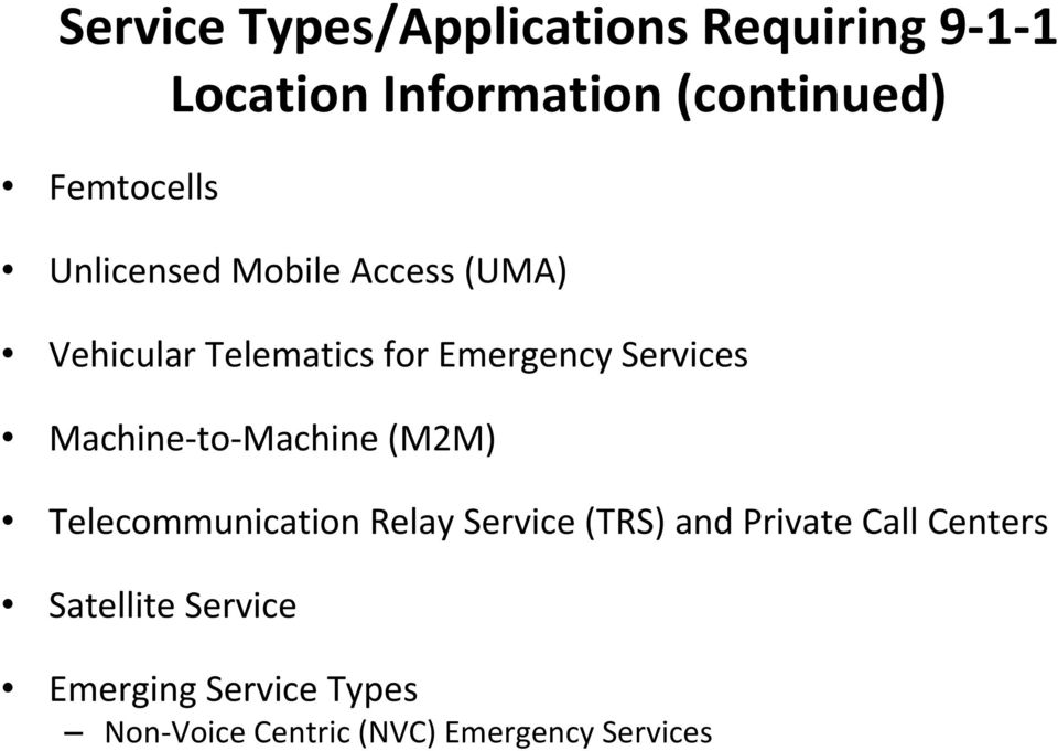 Services Machine to Machine (M2M) Telecommunication Relay Service (TRS) and Private