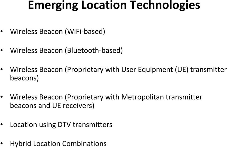 transmitter beacons) Wireless Beacon (Proprietary with Metropolitan