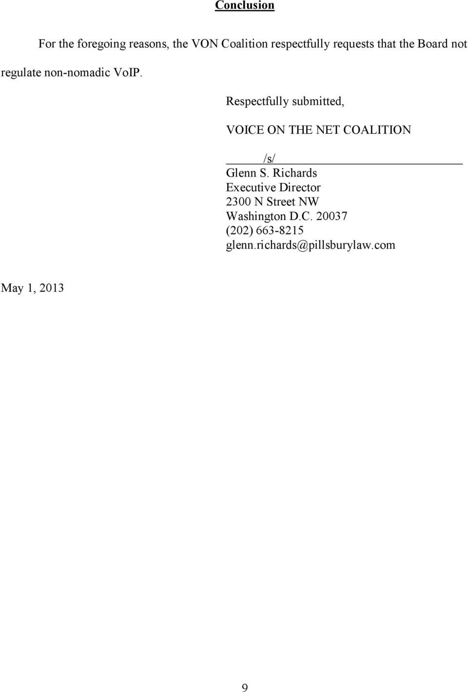 Respectfully submitted, VOICE ON THE NET COALITION /s/ Glenn S.