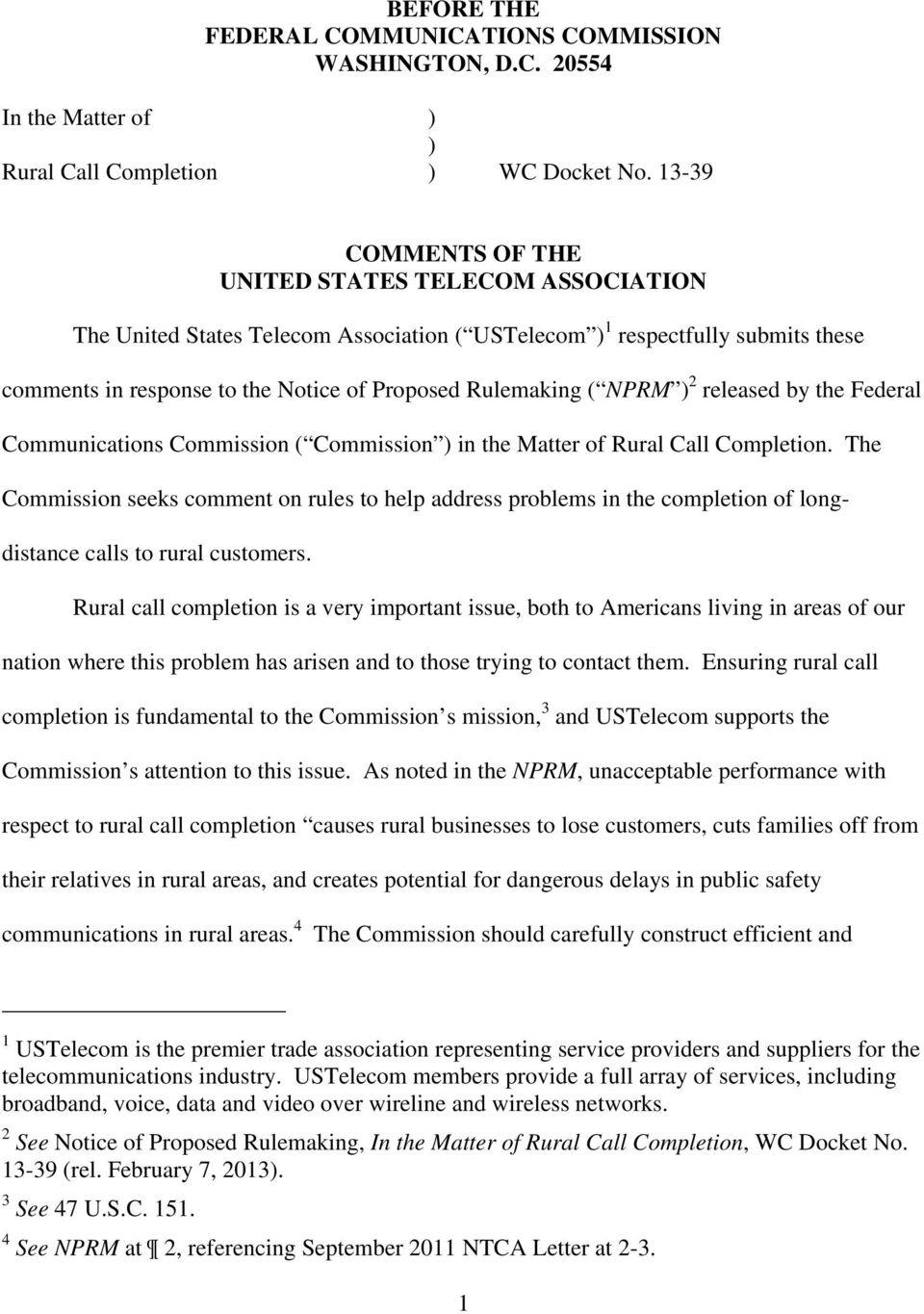 NPRM ) 2 released by the Federal Communications Commission ( Commission ) in the Matter of Rural Call Completion.
