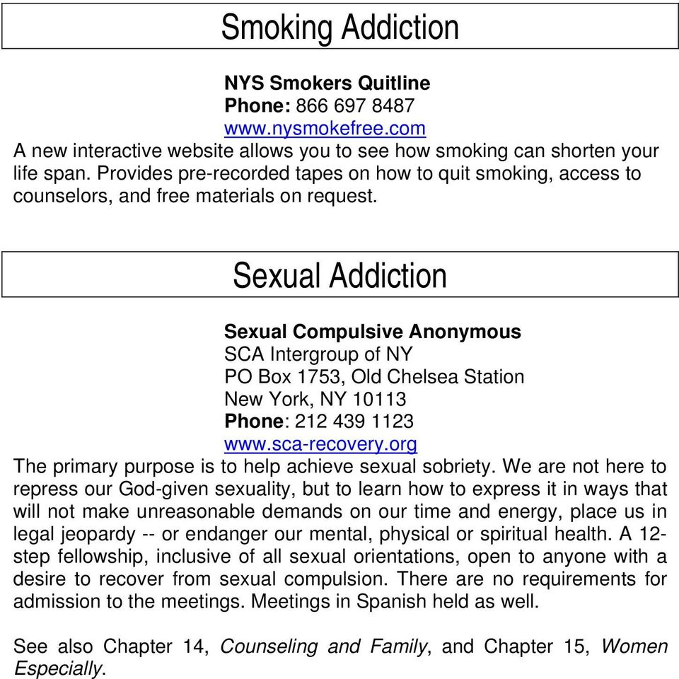 Sexual Addiction Sexual Compulsive Anonymous SCA Intergroup of NY PO Box 1753, Old Chelsea Station New York, NY 10113 Phone: 212 439 1123 www.sca-recovery.