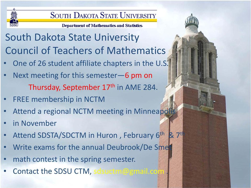 FREE membership in NCTM Attend a regional NCTM meeting in Minneapolis in November Attend SDSTA/SDCTM in Huron,