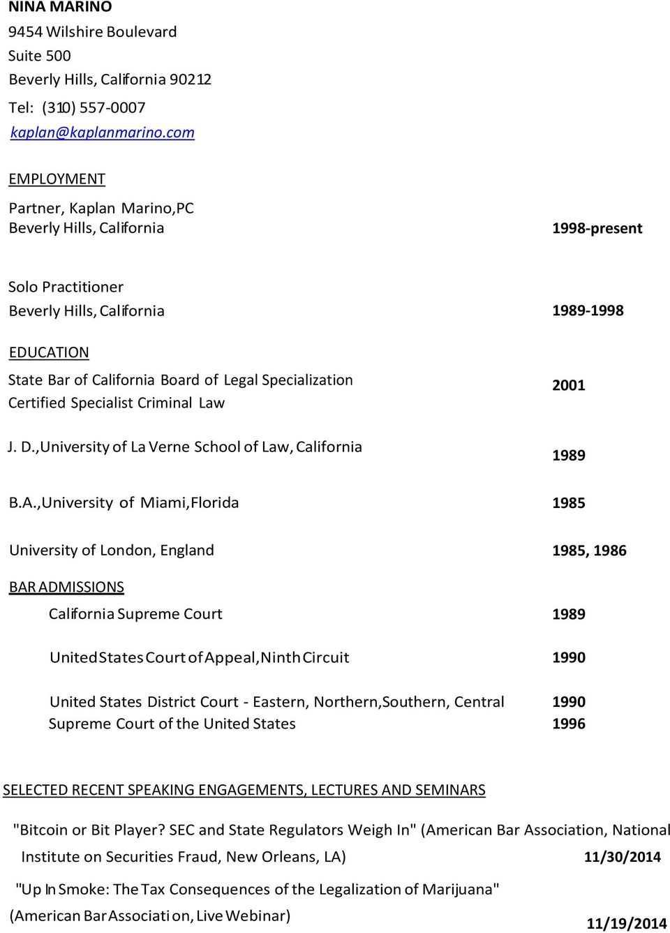 Certified Specialist Criminal Law 2001 J. D.,University of La Verne School of Law, California 1989 B.A.