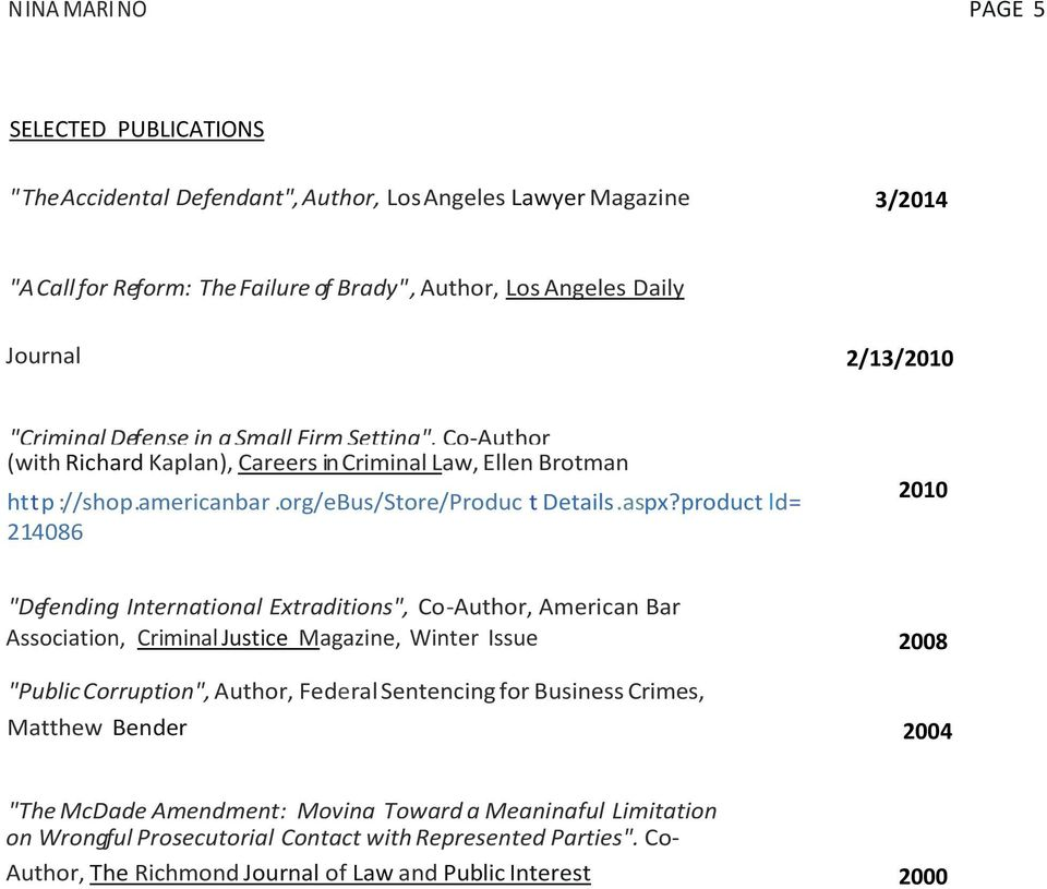 "product ld= 214086 2010 ""Defending International Extraditions"", Co-Author, American Bar Association, Criminal Justice Magazine, Winter Issue 2008 ""Public Corruption"", Author, Federal Sentencing for"