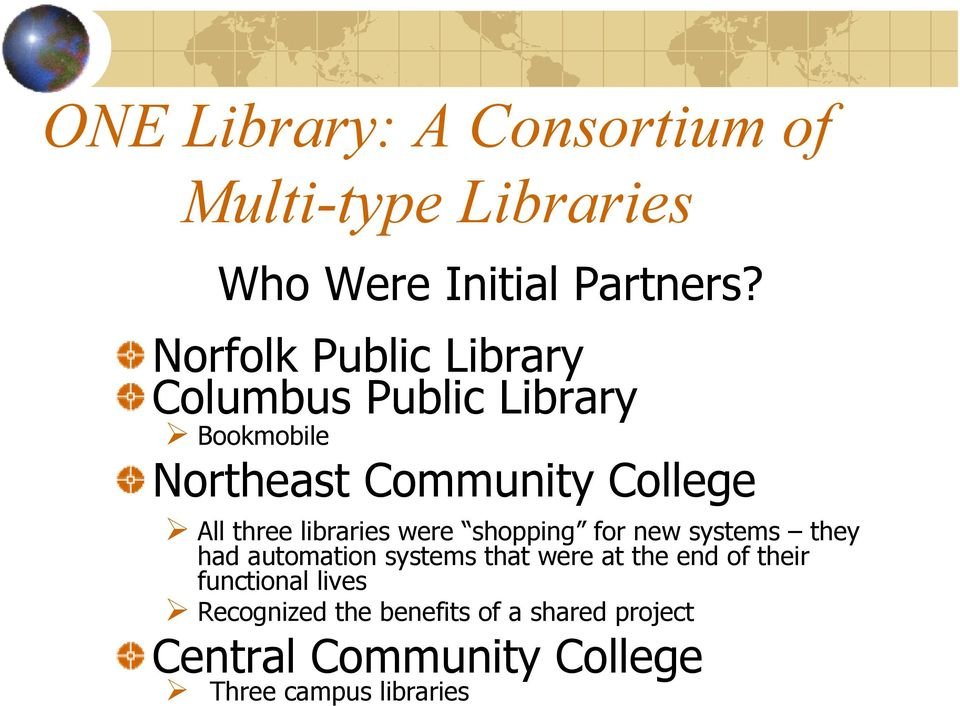 three libraries were shopping for new systems they had automation systems that were at the end