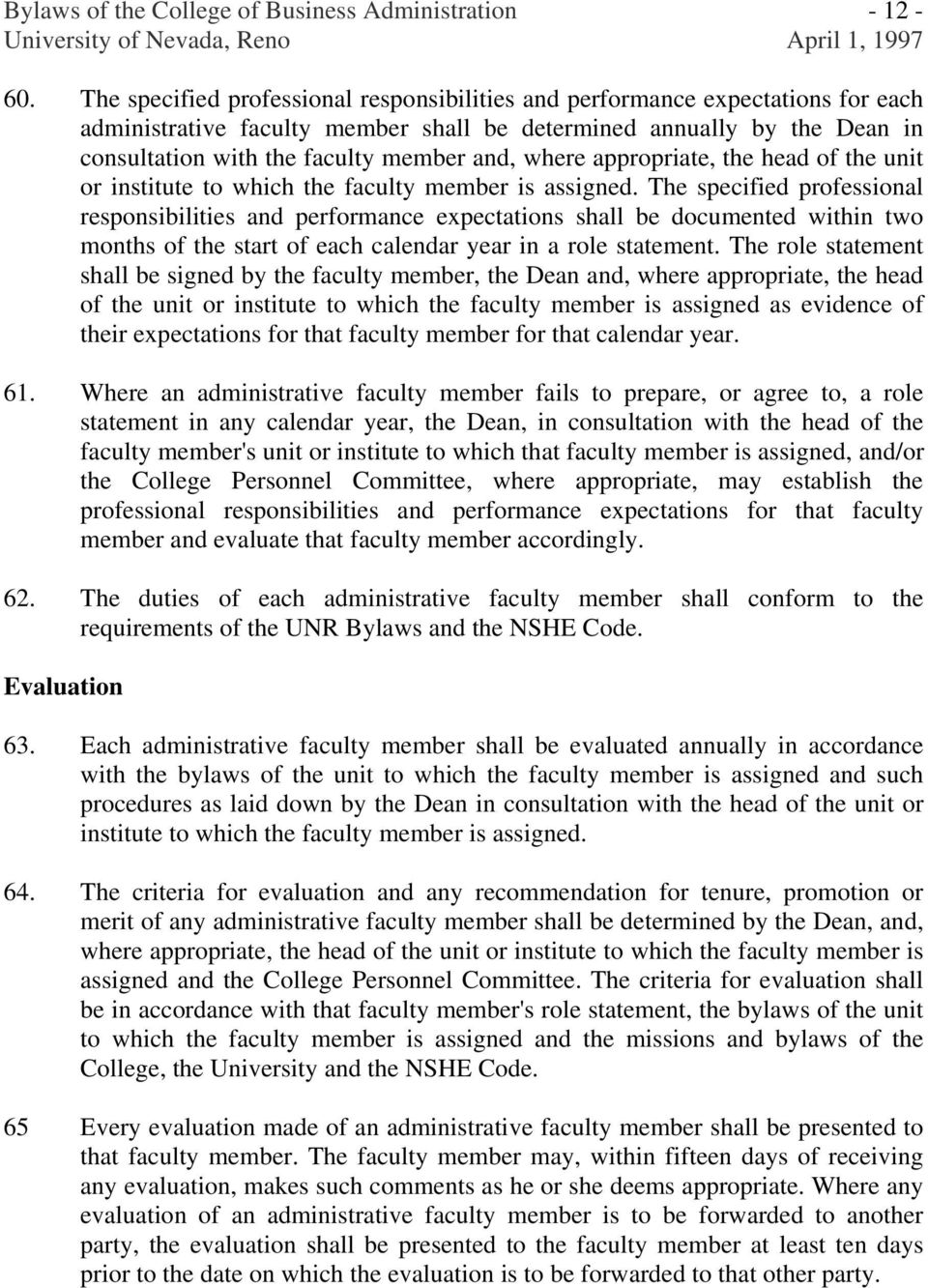 where appropriate, the head of the unit or institute to which the faculty member is assigned.