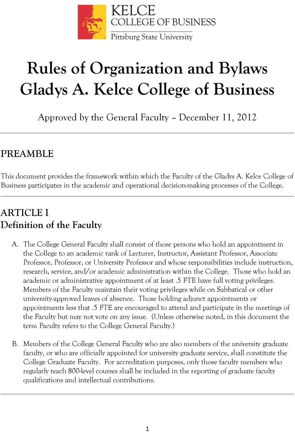 Kelce College of Business participates in the academic and operational decision-making processes of the College. ARTICLE I Definition of the Faculty A.