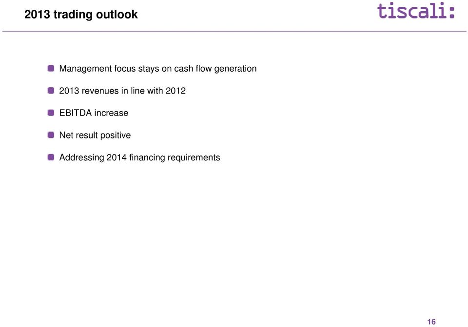 line with 2012 EBITDA increase Net result